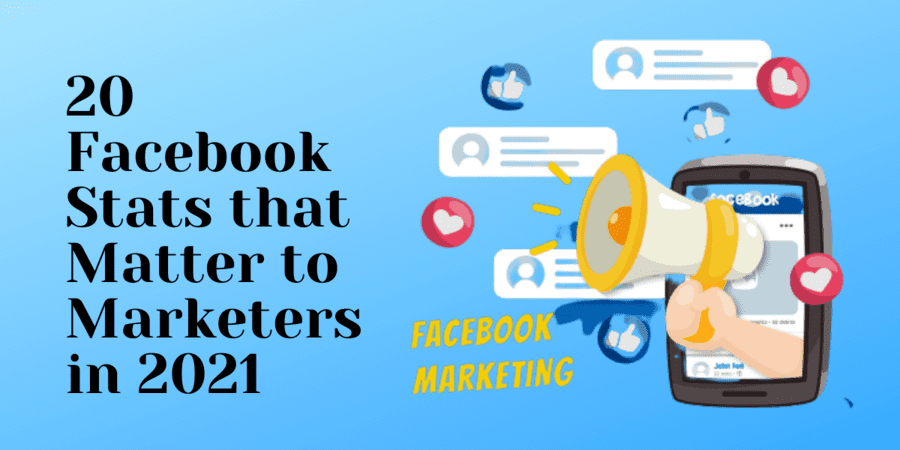 20 Facebook Stats That Matter to Marketers in 2021